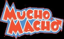 Mucho Macho | Aqui o papo é reto!
